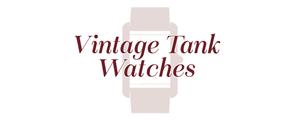 Vintage Tank Watches